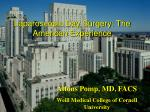 Alfons Pomp, MD, FACS Weill Medical College of Cornell University