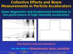 Collective Effects and Beam Measurements in Particle Accelerators