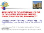 Objective: To assess the nutritional status of the elderly attending various Benghazi