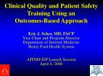 Clinical Quality and Patient Safety Training Using an Outcomes-Based Approach