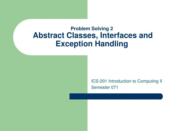 problem solving 2 abstract classes interfaces and exception handling n.