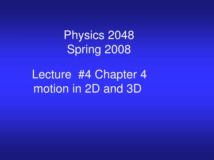 PPT - Physics 2048 Spring 2008 PowerPoint Presentation - ID