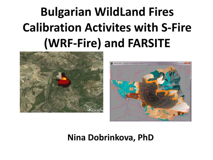 bulgarian wildland fires calibration activites with s fire wrf fire and farsite n.
