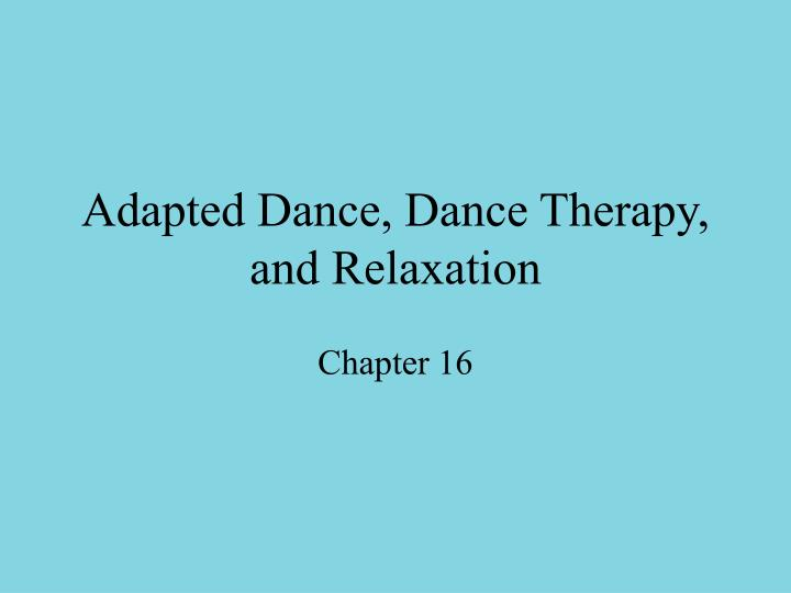 adapted dance dance therapy and relaxation n.