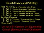 Church History and Patrology CH_Pat_1: 1 st Century; Foundation of the Church