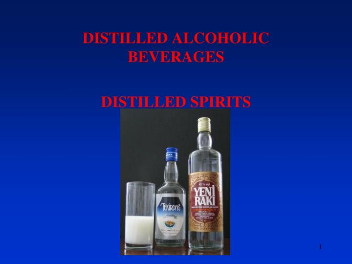 distilled alcoholic beverages distilled spirits n.