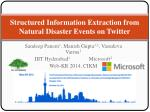 Structured Information Extraction from Natural  Disaster Events  on Twitter