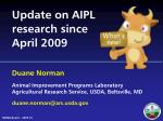 Update on AIPL research since April 2009