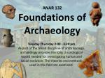 ANAR 132 Foundations of Archaeology
