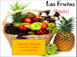 Las Frutas ( Fruits)