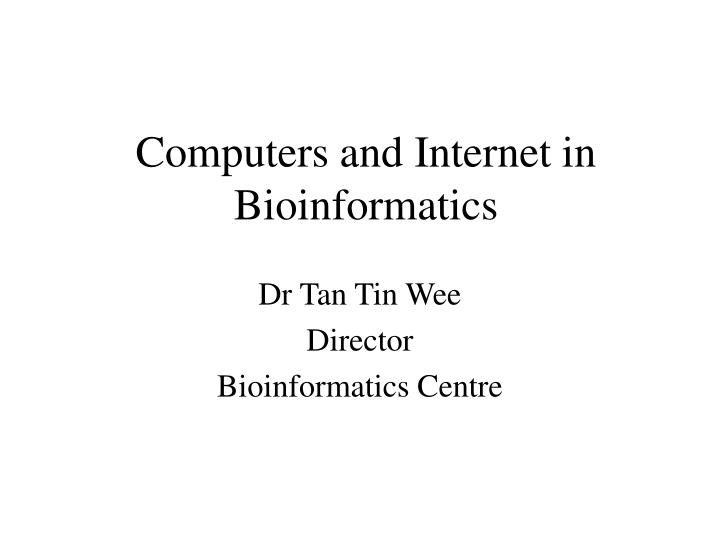 computers and internet in bioinformatics n.