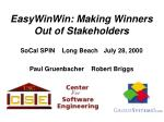 EasyWinWin: Making Winners Out of Stakeholders