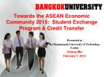 Towards the ASEAN Economic Community 2015: Student Exchange Program & Credit Transfer