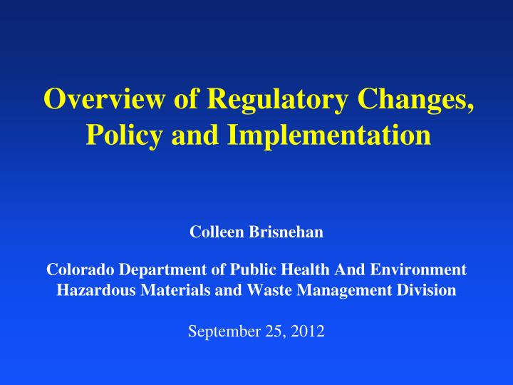 overview of regulatory changes policy and implementation n.