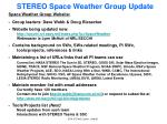 STEREO Space Weather Group Update