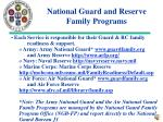 Each Service is responsible for their Guard & RC family 	readiness & support.