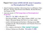 Report from Joint ASME/AIChE Joint Committee on Thermophysical Properties