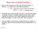 Begin story of Stellar Evolution…