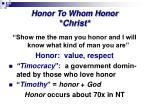 Honor To Whom Honor * Christ*