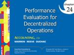 Performance Evaluation for Decentralized Operations