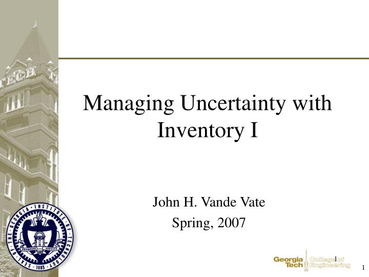managing uncertainty with inventory i n.