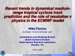 Mike Fiorino michael.fiorino@noaa Assimilation and Modeling Branch Global Systems Division