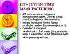 JIT – JUST IN TIME MANUFACTURING