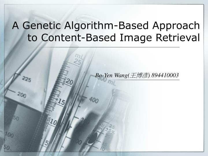 a genetic algorithm based approach to content based image retrieval n.