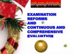 EXAMINATION REFORMS AND CONTINUOUS AND COMPREHENSIVE EVALUATION