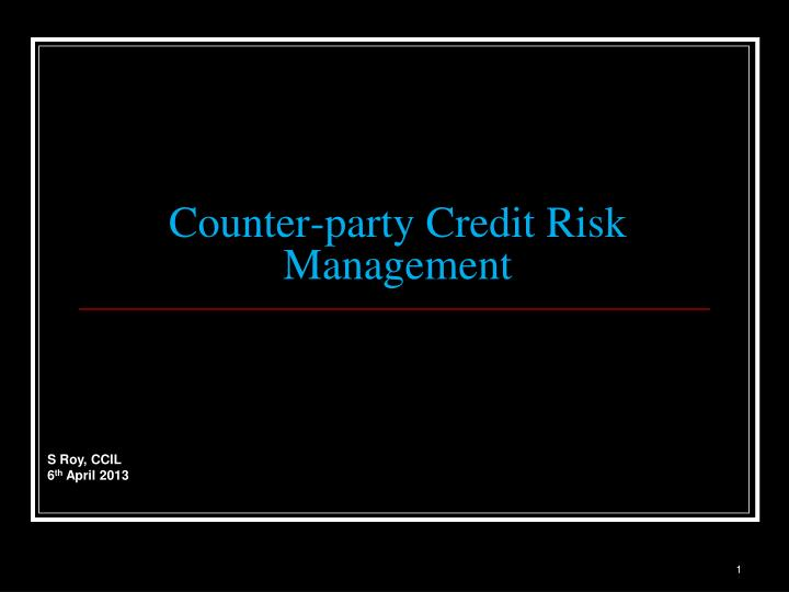 counter party credit risk management n.
