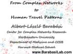 From Complex Networks  to  Human Travel Patterns
