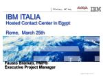 IBM ITALIA Hosted Contact Center in Egypt Rome,  March 25th