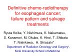 Definitive chemo-radiotherapy for esophageal cancer; failure pattern and salvage treatments