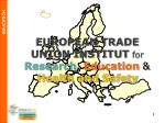 EUROPEAN TRADE UNION INSTITUT  for Research ,  Education & Health and Safety