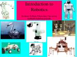 Introduction to Robotics Sookram Sobhan, Polytechnic University ssobha01@photon.poly