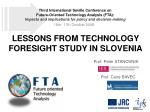 LESSONS FROM TECHNOLOGY FORESIGHT STUDY IN SLOVENIA