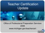 Office of Professional Preparation Services 2008 michigan/teachercert