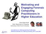 Motivating and Engaging Forensic Computing Practitioners in Higher Education