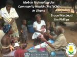 Mobile Technology for Community Health (MoTeCH) in Ghana