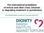 The international prohibition of torture and other cruel, inhuman