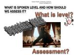 What is Spoken Level and how should we assess it?