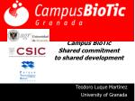 Campus BioTic Shared commitment  to shared development