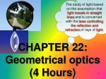 CHAPTER 22: Geometrical optics (4 Hours)