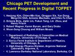Chicago PET Development and Recent Progress in Digital TOFPET