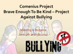 Comenius Project Brave Enough To Be Kind – Project Against Bullying