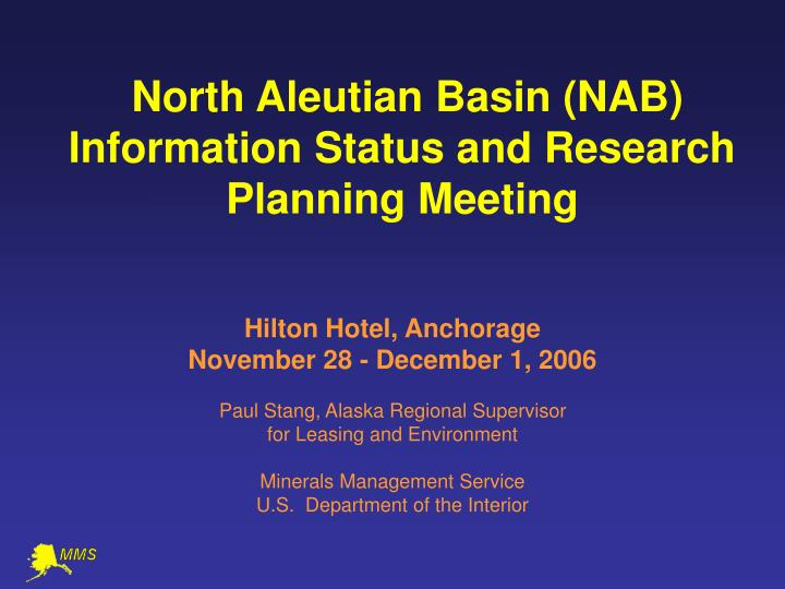 north aleutian basin nab information status and research planning meeting n.
