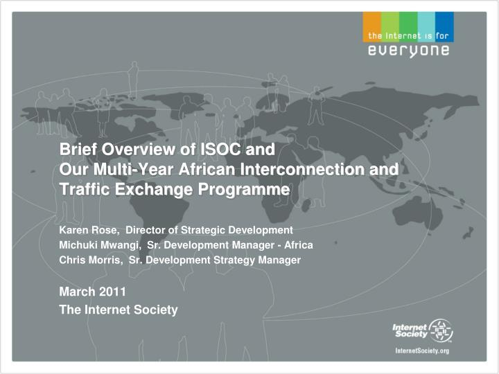brief overview of isoc and our multi year african interconnection and traffic exchange programme n.