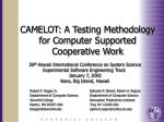 CAMELOT: A Testing Methodology  for Computer Supported Cooperative Work