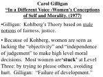 "Carol Gilligan ""In a Different Voice -Women's Conceptions of Self and Morality. (1977)"