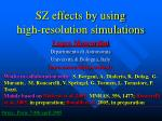 SZ effects by using high-resolution simulations